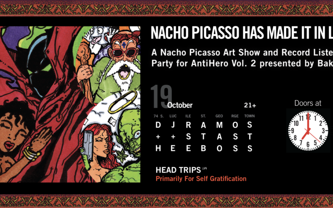 Nacho Picass Has Made It In Life: A Nacho Picasso Art Show and Record Listening Party