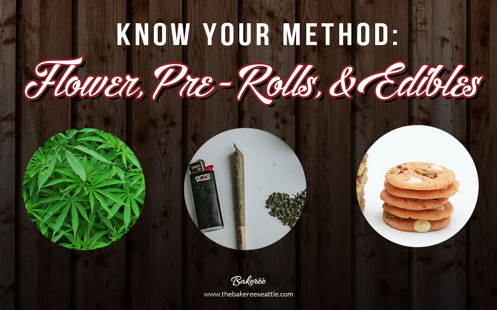 Know Your Method: Flower, Pre-Rolls, and Edibles