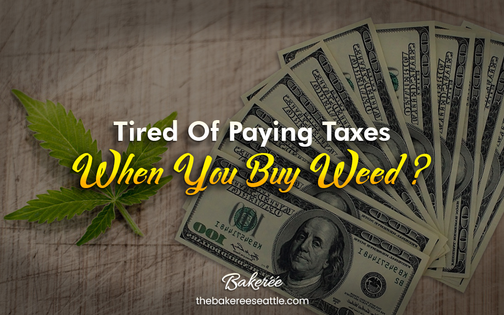 Tired of Paying Taxes When You Buy Weed?