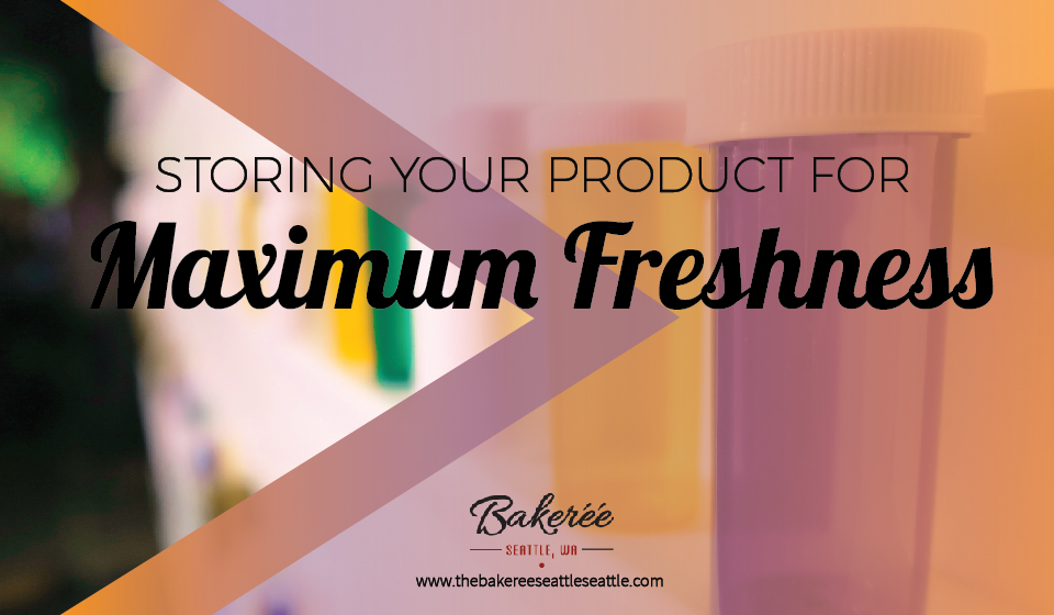 Storing Your Product For Maximum Freshness