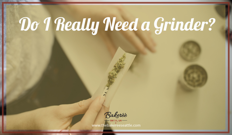 Do I Really Need a Grinder?